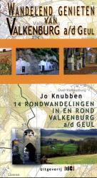Wandelend genieten van Valkenburg a/d Geul 9789078407133 Jo Knubben TIC   Wandelgidsen Maastricht en Zuid-Limburg