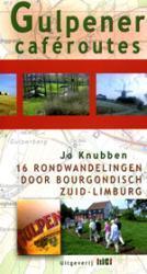 Gulpener caféroutes 9789078407294 Jo Knubben TIC   Wandelgidsen Maastricht en Zuid-Limburg