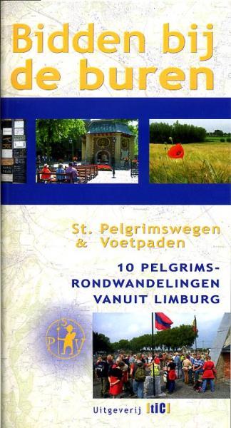 Bidden bij de buren 9789078407805  TIC / Stg. Pelgrimswegen en Voetpaden   Wandelgidsen Maastricht en Zuid-Limburg, Noord- en Midden-Limburg