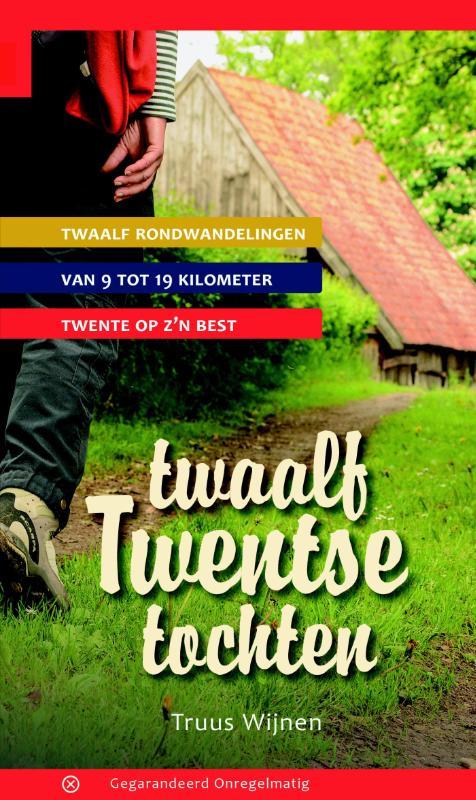Twaalf Twentse Tochten | wandelgids 9789078641339 Truus Wijnen Gegarandeerd Onregelmatig   Wandelgidsen Twente
