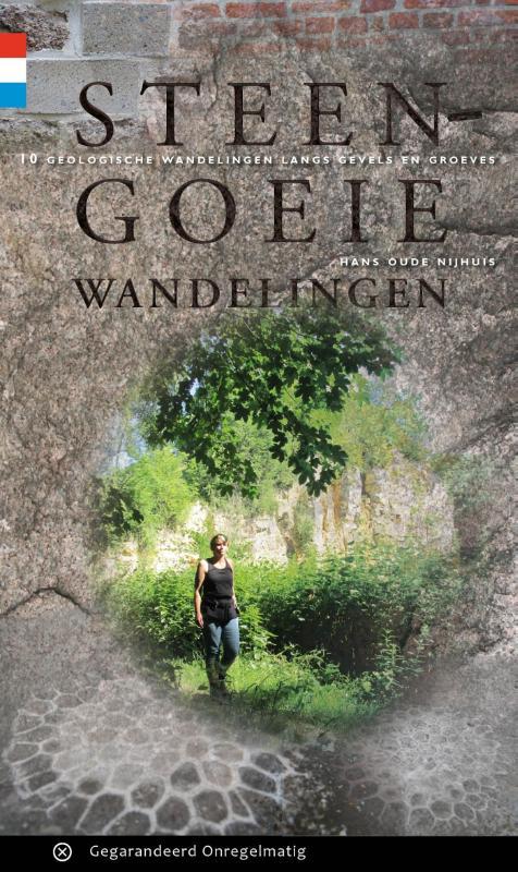 Steengoeie wandelingen | wandelgids 9789078641452 Hans Oude Nijhuis Gegarandeerd Onregelmatig   Wandelgidsen Nederland