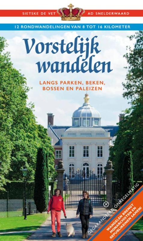 Vorstelijk Wandelen | wandelgids 9789078641513 Sietske de Vet en Ad Snelderwaard Gegarandeerd Onregelmatig   Wandelgidsen Nederland