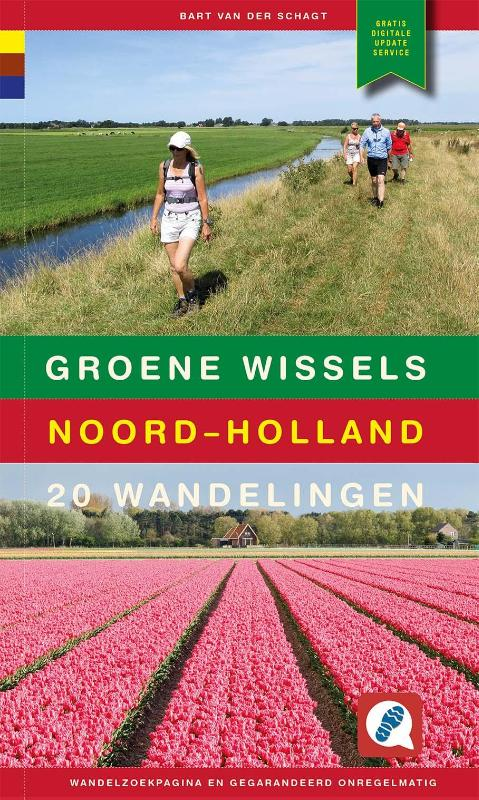 Groene Wissels Noord-Holland   wandelgids 9789078641575 Bart van der Schagt Gegarandeerd Onregelmatig   Wandelgidsen Noord-Holland