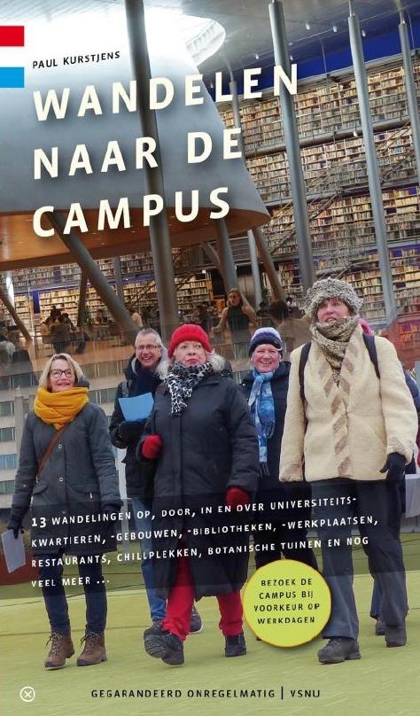 Wandelen naar de campus | Paul Kurstjens 9789078641667  Gegarandeerd Onregelmatig   Wandelgidsen Nederland
