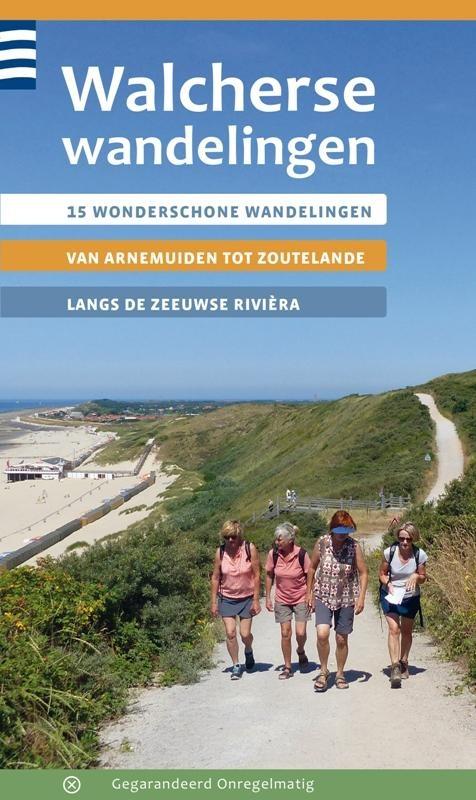 Walcherse Wandelingen | wandelgids Walcheren 9789078641681 Elas van den Kerkhof Gegarandeerd Onregelmatig   Wandelgidsen Zeeland