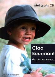 Ciao Buurman! 9789079180066 Renée de Haan Trivium   Reisverhalen Toscane, Florence