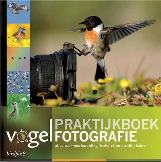 Praktijkboek vogelfotografie (Birdpix, 8) 9789079588053  Birdpix Natuurfotografie  Fotoboeken, Natuurgidsen, Vogelboeken Reisinformatie algemeen