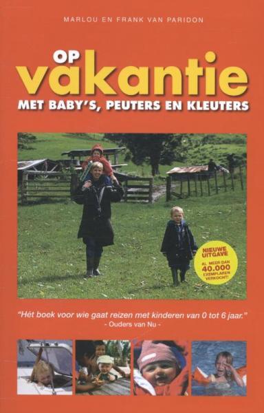 Op Vakantie met Baby's, Peuters en Kleuters 9789080419636 Paridon Inmerc   Reisgidsen, Reizen met kinderen Reisinformatie algemeen