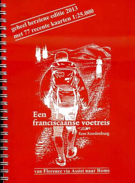 Een Franciscaanse Voetreis | wandelgids 9789080591301 Kees Roodenburg Roodenburg, Kees   Lopen naar Rome, Wandelgidsen Midden-Italië