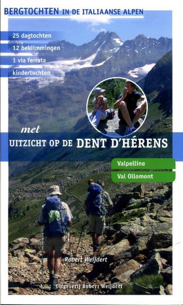 Met uitzicht op de Dent d'Hérens 9789080602090 Robert Weijdert Robert Weijdert   Wandelgidsen Aosta, Gran Paradiso
