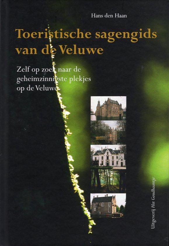 Toeristische sagengids van de Veluwe 9789080786837 Hans den Haan Het Goudhaantje   Landeninformatie, Reisgidsen Arnhem en de Veluwe