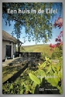 Een huis in de Eifel | Anja Krabben 9789080830301 Anja Krabben Stichting Eindelijk   Landeninformatie, Reisgidsen Eifel