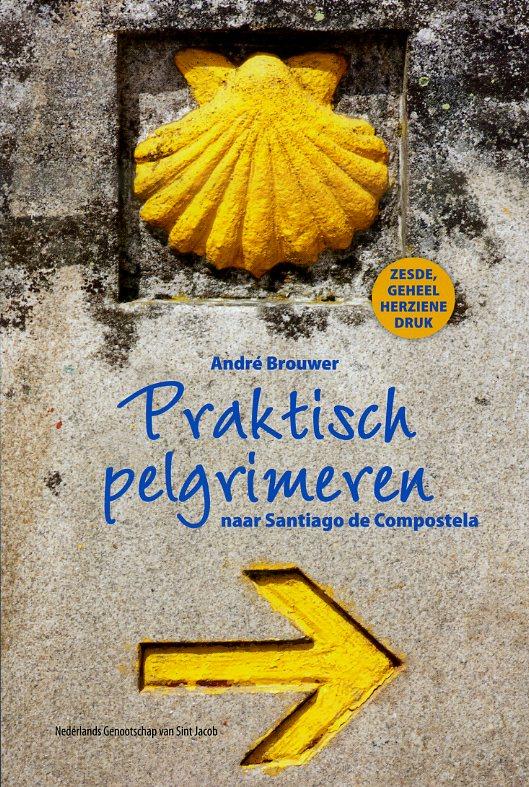 Praktisch pelgrimeren naar Santiago de Compostela 9789080856769  Ned. Genootschap van St.Jacob   Santiago de Compostela, Wandelgidsen Europa