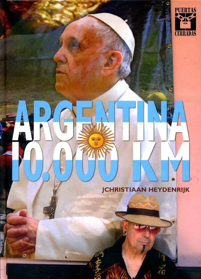 ARGENTINA 10.000 KM 9789081109628 JC. Heydenrijk Heydenrijk   Reisverhalen Argentinië