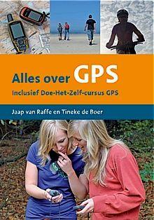 Alles over GPS | Jaap van Raffe 9789081355452 Jaap van Raffe, Tineke de Boer Walla Walla   Wandelgidsen Reisinformatie algemeen