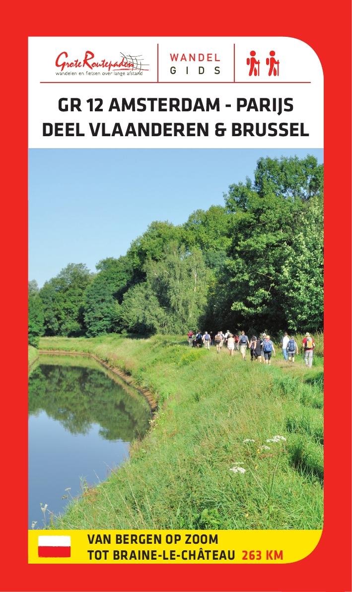 GR-12  Amsterdam - Parijs: deel Vlaanderen | wandelgids 9789081396493  Grote Routepaden Topogidsen  Lopen naar Rome, Santiago de Compostela, Wandelgidsen Vlaanderen