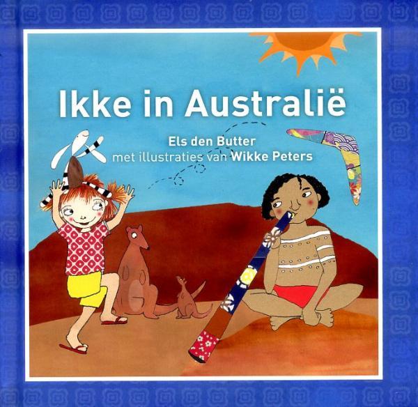 Ikke in Australië 9789081597500 Els den Butter en Wikke Peters Globekids Ikke op reis  Kinderboeken, Reisgidsen Australië