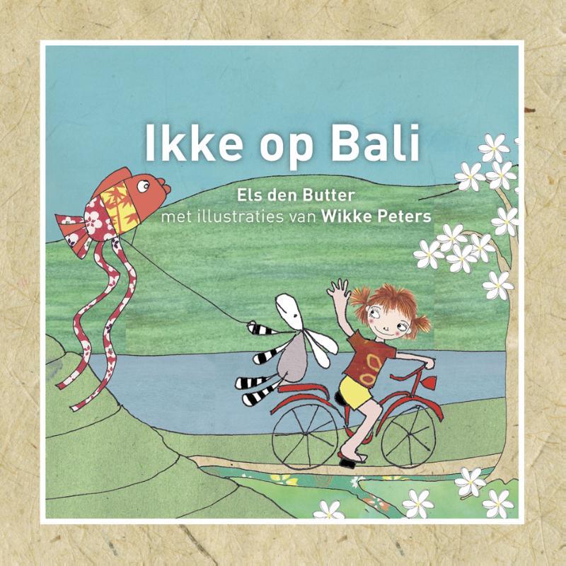 Ikke op Bali 9789081597531 Els den Butter Globekids Ikke op reis  Kinderboeken, Reisgidsen Indonesië