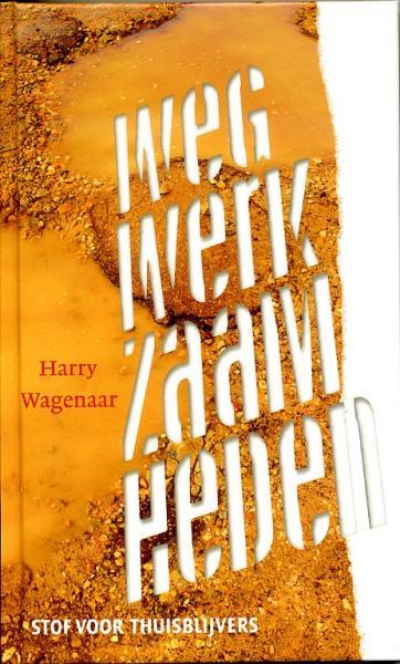 Wegwerkzaamheden 9789081817400 Harry Wagenaar Boekenplan   Fietsreisverhalen Wereld als geheel