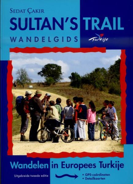 Sultan's Trail - Wandelen in Europees Turkije 9789081866002  Sultan's Trail   Meerdaagse wandelroutes, Wandelgidsen Europees Turkije met Istanbul