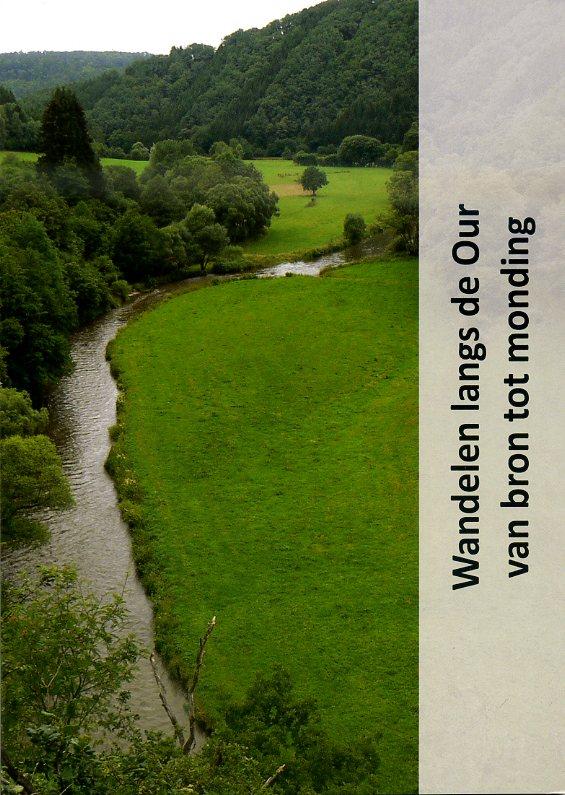 Wandelen langs de Our 9789081946759 Jan Veltkamp Veka Productions   Meerdaagse wandelroutes, Wandelgidsen Luxemburg