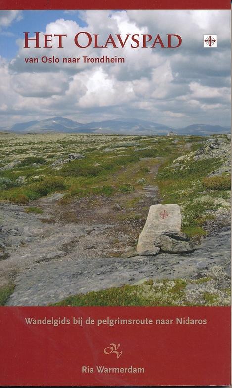 Het Olavspad | wandelgids 9789082251012 Ria Warmerdam Op Vrije Voeten   Meerdaagse wandelroutes, Wandelgidsen Noorwegen