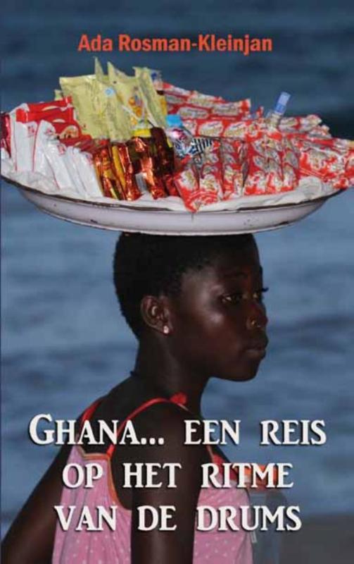 Ghana... een reis op het ritme van de drums 9789082316520 Ada Rosman Wombat   Reisverhalen West-Afrikaanse kustlanden (van Senegal tot en met Nigeria)