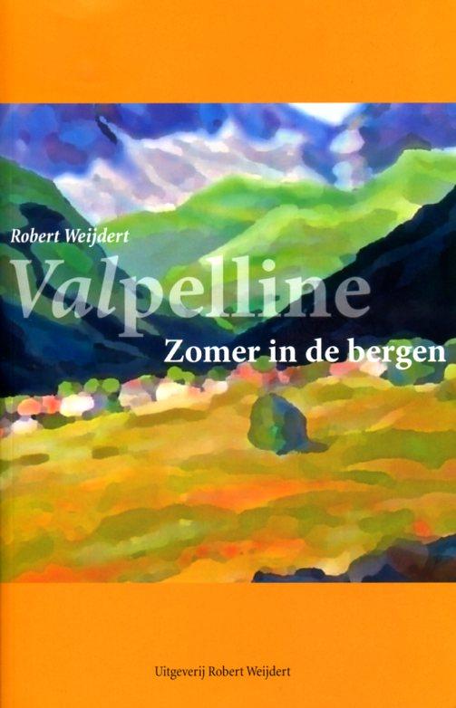 Valpelline - zomer in de bergen 9789082334500  Robert Weijdert   Klimmen-bergsport, Reisverhalen Aosta, Gran Paradiso