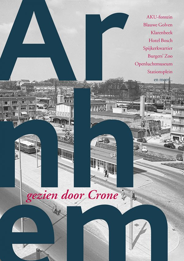 Arnhem Gezien door Crone 9789082458725 Kees Crone Hijman Ongerijmd   Historische reisgidsen, Landeninformatie Arnhem en de Veluwe