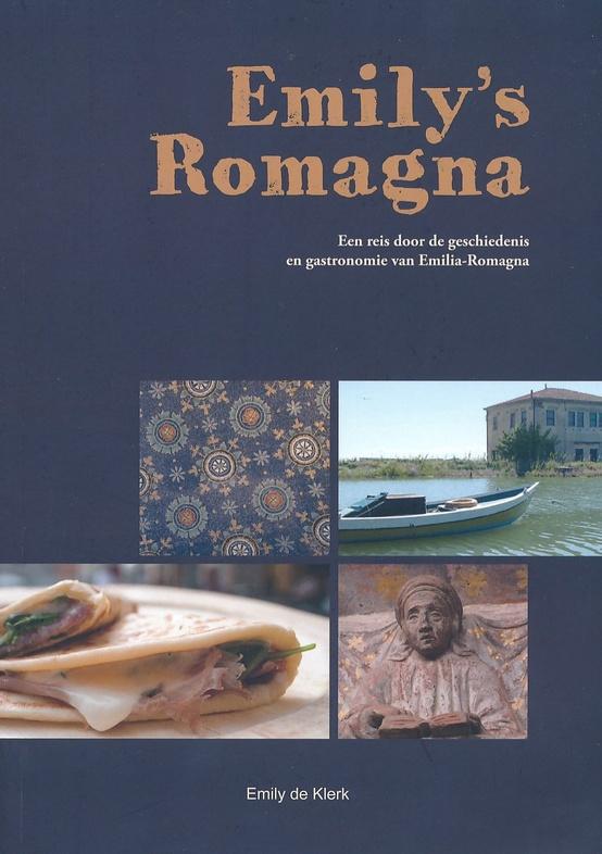 Emily's Romagna 9789082467406 Emily de Klerk Cara Emilia   Culinaire reisgidsen, Historische reisgidsen Bologna, Emilia-Romagna