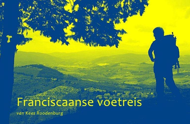 Een Franciscaanse Voetreis 9789082478105 Ruud Verkerke en Pieter Quelle Salvatore   Lopen naar Rome, Wandelgidsen Midden-Italië