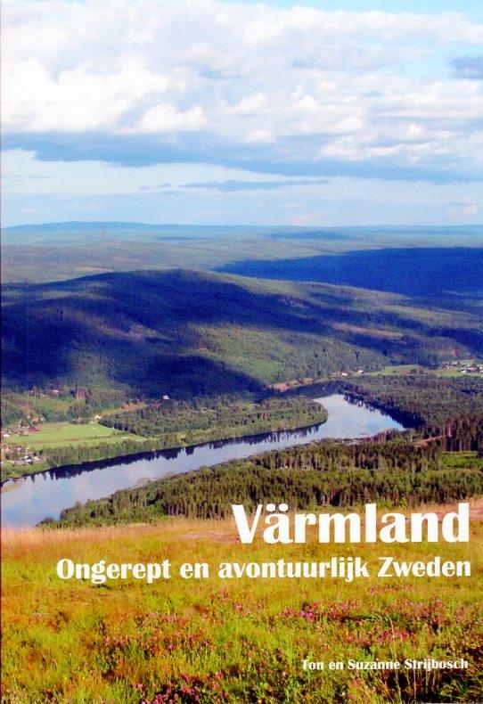 Värmland, ongerept en avontuurlijk Zweden 9789082545715 Ton en Suzanne Strijbosch Hem62   Reisgidsen Zuid-Zweden