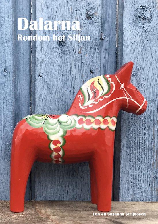 Dalarna - Rondom het Siljan 9789082545746 Ton en Suzanne Strijbosch Hem62   Reisgidsen Zweden boven Uppsala