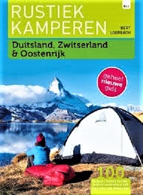 Rustiek Kamperen in Duitsland, Zwitserland & Oostenrijk 9789082955002  Bert Loorbach Rustiek Kamperen in  Campinggidsen Duitsland, Zwitserland en Oostenrijk (en Alpen als geheel)
