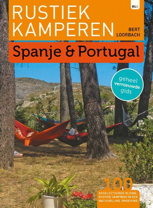 Rustiek Kamperen in Spanje en Portugal 9789082955088  Bert Loorbach Rustiek Kamperen in  Campinggidsen Spanje