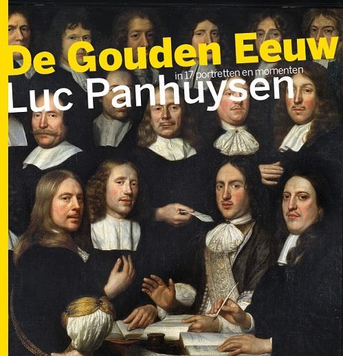 De Gouden Eeuw 9789085714248 Luc Panhuysen (Historisch Nieuwsblad) Veen   Landeninformatie Nederland