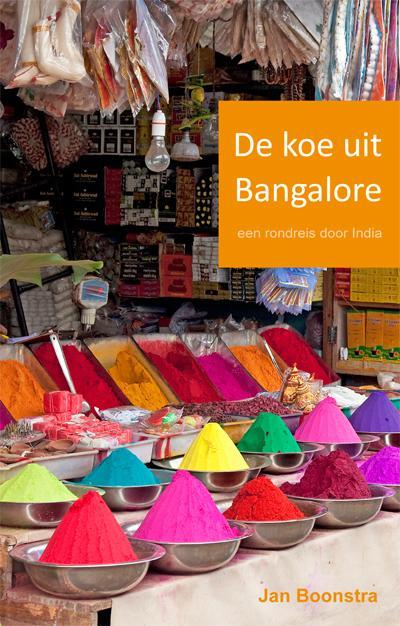De Koe uit Bangalore 9789087594350 Jan Boonstra U2pi   Reisverhalen India
