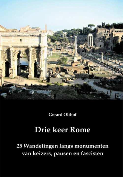 Drie keer Rome | Gerard Olthof 9789087596620 Gerard Olthof U2pi   Reisgidsen, Wandelgidsen Rome, Lazio