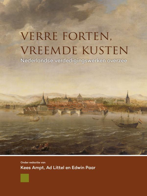 Verre forten, vreemde kusten 9789088904493 Kees Ampt Sidestone Press   Historische reisgidsen, Landeninformatie Wereld als geheel