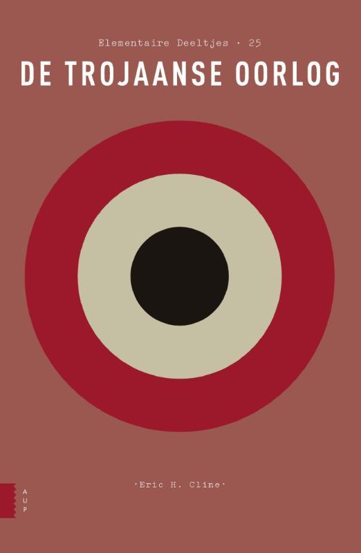 Elementaire Deeltjes de Trojaanse Oorlog 9789089648624 Eric H. Cline Amsterdam University Press Elementaire Deeltjes  Historische reisgidsen, Landeninformatie Griekenland