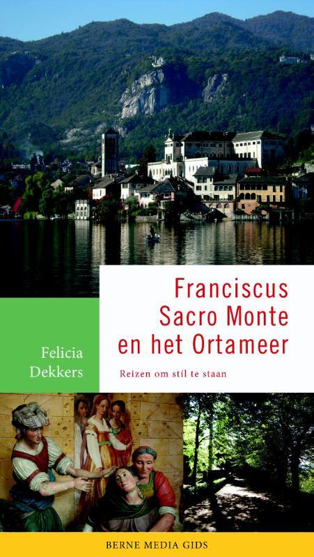 Sint Franciscus, zijn Sacro Monte en het Ortameer | reisgids 9789089721679  Berne Media   Reisgidsen Turijn, Piemonte