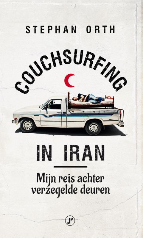 Couchsurfing in Iran | Stefan Orth 9789089758217 Stefan Orth Just Publishers   Reisverhalen Iran, Afghanistan