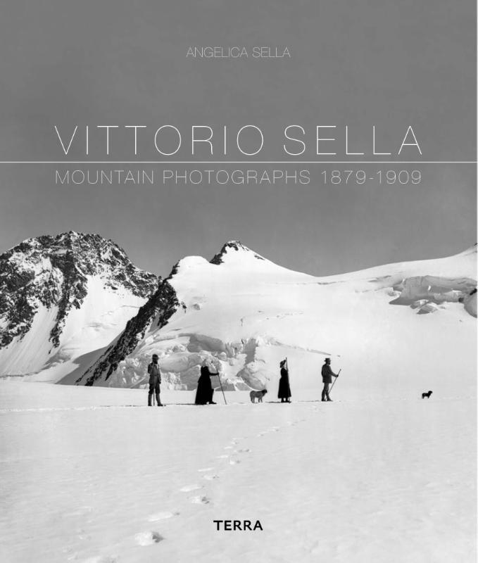 Vittorio Sella   Pionier in de bergfotografie 9789089896193  Terra   Fotoboeken, Klimmen-bergsport Wereld als geheel