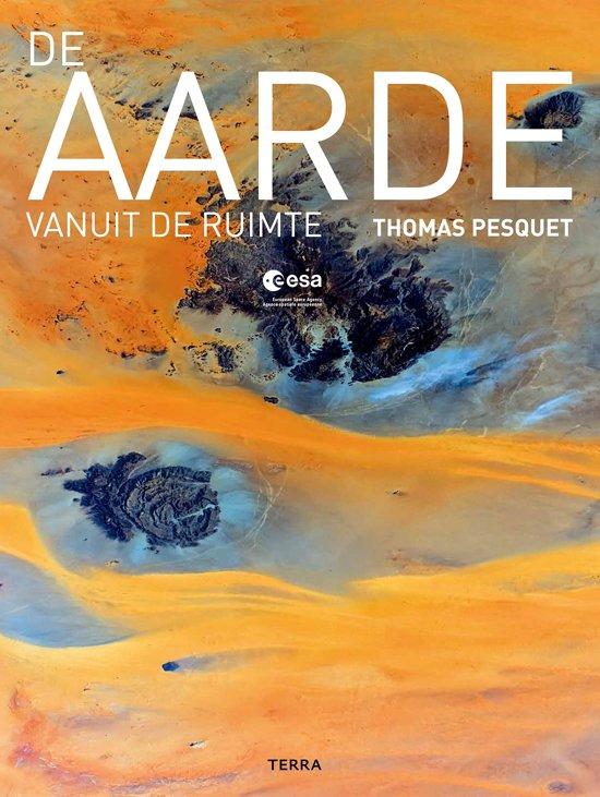 De Aarde vanuit de Ruimte | Thomas Pesquet 9789089897817 Thomas Pesquet Terra   Fotoboeken Universum (Heelal), Wereld als geheel