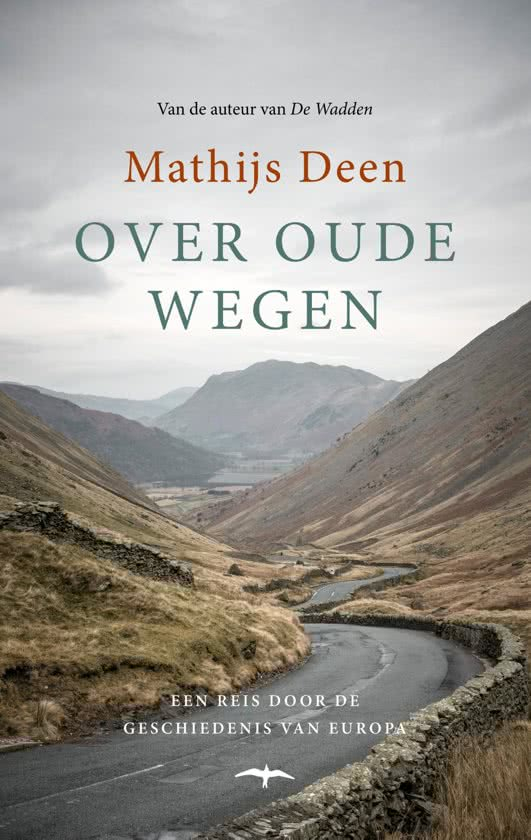 Over Oude Wegen | Mathijs Deen 9789400405158 Mathijs Deen Thomas Rap   Historische reisgidsen, Landeninformatie Europa