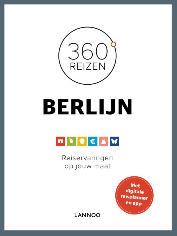 360 graden Berlijn 9789401407502  Lannoo 360° reisgidsen  Reisgidsen Berlijn