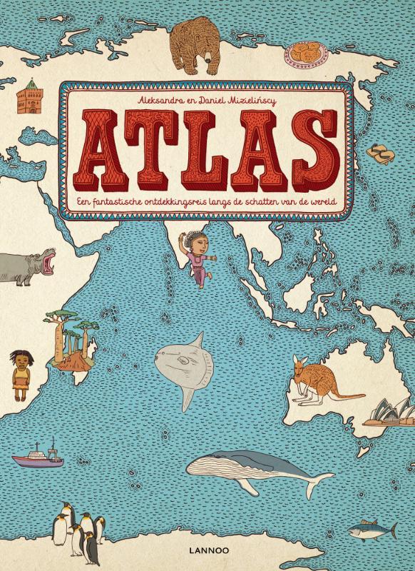 Atlas | Mizielinscy 9789401409285 Mizielinscy Lannoo   Kinderboeken, Wegenatlassen Wereld als geheel