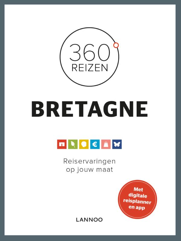360 graden Bretagne 9789401411561  Lannoo 360° reisgidsen  Reisgidsen Bretagne