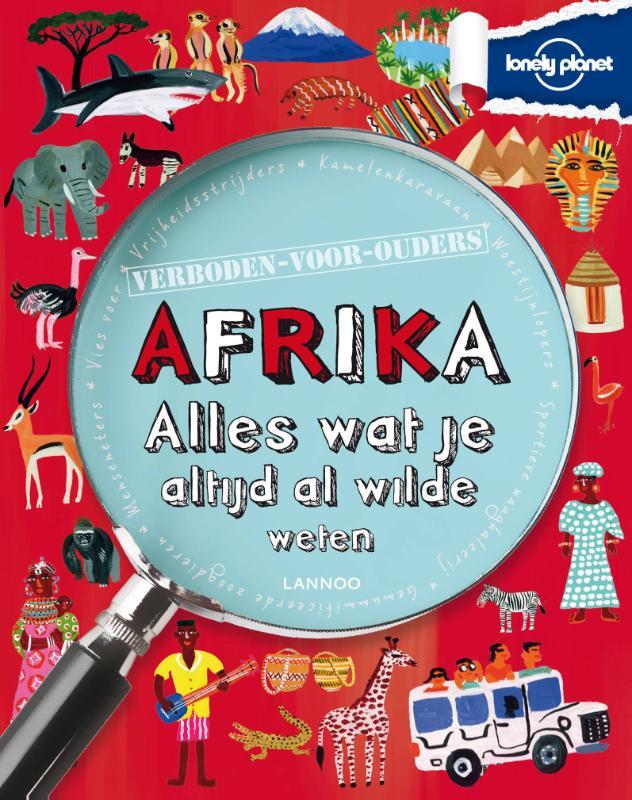 Afrika | alles wat je altijd al wilde weten 9789401413824  Lannoo Lonely Planet  Kinderboeken, Reisgidsen Afrika