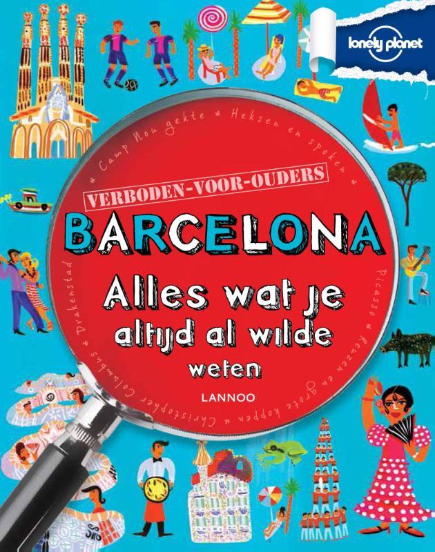 Barcelona | alles wat je altijd al wilde weten 9789401418607  Lannoo Lonely Planet  Kinderboeken, Reisgidsen Barcelona